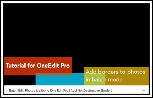 1st YouTube Video for OneEdit Pro | Adding Borders in Batch Mode