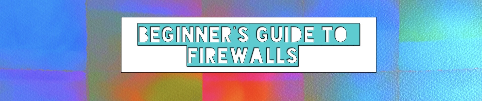 What Hacker's Don't Want You to Know About Firewalls | vsatips