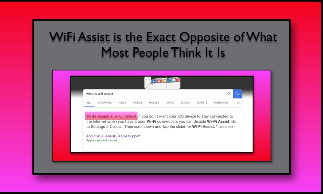 Most people think WiFi Assist is the opposite of what it really is